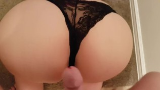 CUM ON HER LACY BLACK PANTIES, JERKING OFF ON HUGE ASS CUM SHOT ON PANTIES
